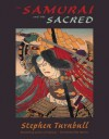 The Samurai and the Sacred - Stephen Turnbull