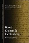 Georg Christoph Lichtenberg: Philosophical Writings - Georg Christoph Lichtenberg, Steven Tester