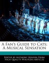 A Fan's Guide to Cats; A Musical Sensation - Anthony Holden