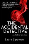The Accidental Detective and other stories - Laura Lippman