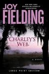 Charley's Web: A Novel - Joy Fielding