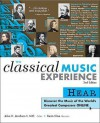 The Classical Music Experience: Discover the Music of the World's Greatest Composers - Julius H. Jacobson II, Kevin E. Kline