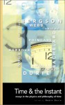 Time and the Instant - Robin Durie, Henri Bergson, Robin Durie