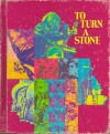 To Turn A Stone - Theodore Clymer, Doris Gates, Marion L'Amoreaux, Helen Wardeberg