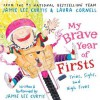 My Brave Year of Firsts: Tries, Sighs, and High Fives (Audio) - Jamie Lee Curtis, Laura Cornell