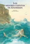 Los mejores cuentos de Andersen - Hans Christian Andersen, Anastassija Archipowa