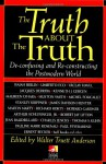 The Truth about the Truth - Walter Truett Anderson