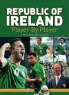 Republic of Ireland: Player by Player. by Christopher Davies - Davies, Christopher Davies
