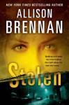Stolen (Lucy Kinkaid, #6) - Allison Brennan