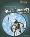 Space Pioneers: Astronauts - Richard Spilsbury, Louise Spilsbury