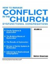 How to Manage Conflict in the Church, Dysfunctional Congregations, Volume III - Norman L. Shawchuck