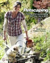 Petscaping: Training and Landscaping With Your Pet in Mind - Scott Cohen