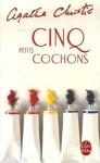 Cinq petits cochons - Agatha Christie