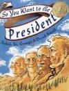 So You Want to Be President - Judith St. George