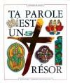 Ta parole est un trésor - Bible. Français. Extraits. 1994, Jean-Claude Brunetti