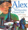 Alex and the Wednesday Chess Club - Janet S. Wong, Stacey Schuett