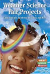 Weather Science Fair Projects Using Sunlight, Rainbows, Ice Cubes, and More - Robert Gardner