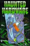 Haunted Hardware - Warren Hanson