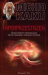 Hiperprzestrzeń, wszechświaty równoległe, pętle czasowe i dziewiąty wymiar - Michio Kaku