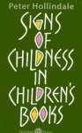 Signs of Childness in Children's Books - Peter Hollindale