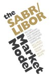 The SABR/LIBOR Market Model: Pricing, Calibration and Hedging for Complex Interest-Rate Derivatives - Riccardo Rebonato, Richard White, Kenneth McKay
