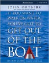 If You Want to Walk on Water, You've Got to Get Out of the Boat - Leaders Guide - John Ortberg, Stephen Sorenson, Amanda Sorenson