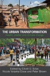 The Urban Transformation: Health, Shelter and Climate Change - Elliott D Sclar, Nicole Volavka-Close, Peter Brown