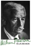William Faulkner: His Life and Work - David Minter