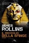 Il risveglio della sfinge - James Rollins, Carla Galba