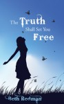 The Truth Shall Set You Free - Beth Redman