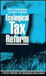 Ecological Tax Reform: A Policy Proposal for Sustainable Development - Ernst U. Von Weizsacker, Jochen Jesinghous