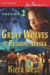Great Wolves of Passion, Alaska, Volume 2 [Convincing Ethan: Shane's Need] (Siren Publishing Lovextreme Forever) - Kiera West