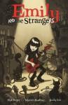Emily and the Strangers Volume 1 - 'Rob Reger',  'Mariah Huehner'