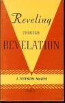 Reveling Through Revelation part II - J. Vernon McGee