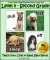 Level 4 - Second Grade: Cute Dogs Make Reading Flash Cards Fun! (Teach Your Child to Read Sight Words) - Adele Jones