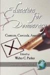 Education for Democracy: Contexts, Curricula, Assessments (PB) - Walter C. Parker