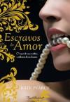Escravos do Amor (House of Pleasure #1) - Kate Pearce