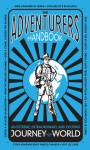 The Adventurers' Handbook: An Extreme, Extraordinary, and Exciting Journey Around the World - Anita Ganeri, Dusan Pavlic