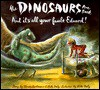 The Dinosaurs Are Back and It's All Your Fault, Edward! - Wendy Hartmann, Niki Daly, Wendy Hartman