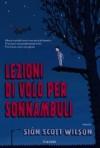 Lezioni di volo per sonnambuli - Siôn Scott-Wilson, Stefania Cherchi
