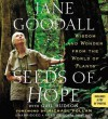 Seeds of Hope: Wisdom and Wonder from the World of Plants (Audio) - Jane Goodall, Gail Hudson, Edita Brychta
