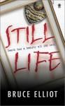Still Life - Bruce Elliot, Bruce Elliot