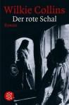 Der rote Schal - Wilkie Collins, Eva Schönfeld