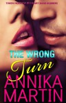 The Wrong Turn - Annika Martin