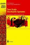 Two-Scale Stochastic Systems: Asymptotic Analysis and Control - Yuri Kabanov, Sergei Pergamenshchikov