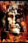 The Shroud - David Moore, Joseph Ferina, Joseph Mashburn