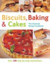 Biscuits, Baking And Cakes: Over 300 Step By Step Instructions (The Essential Recipe Cookbook Series) - Gina Steer