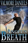 Angel's Breath: The Second Book of Fallen Angels - Valmore Daniels