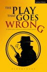 The Play That Goes Wrong - Henry Lewis, Jonathan Sayer, Henry Shields