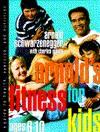Arnold's Fitness for Kids, Age 6-10 - Arnold Schwarzenegger
